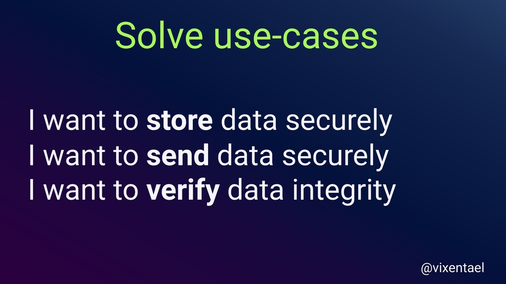 I want to store data securely I want to send da...