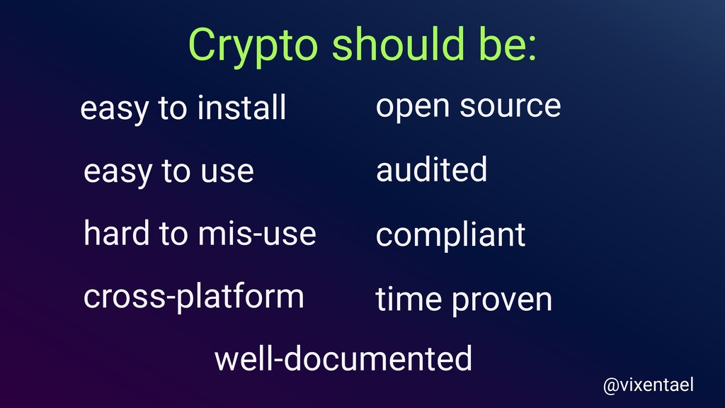 Crypto should be: cross-platform easy to instal...