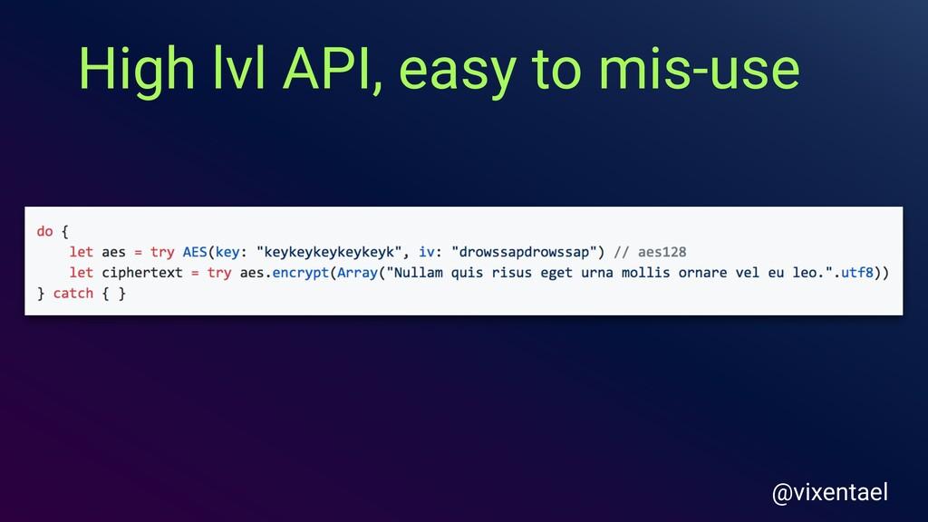 High lvl API, easy to mis-use @vixentael