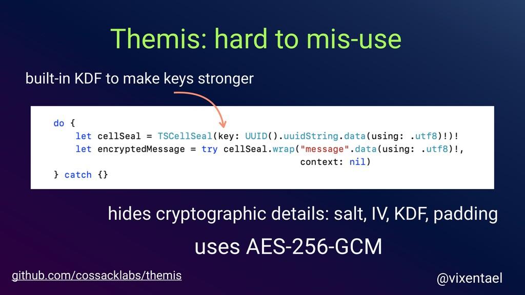hides cryptographic details: salt, IV, KDF, pad...