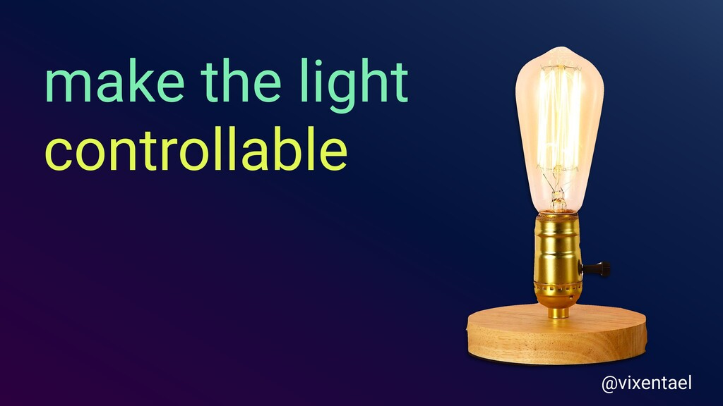 make the light controllable @vixentael