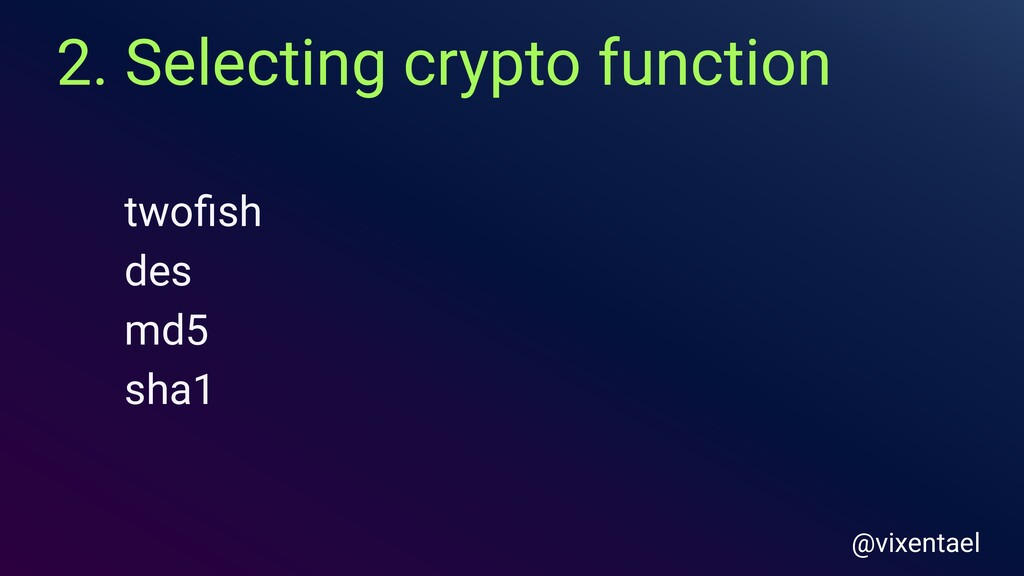 2. Selecting crypto function @vixentael twofish ...