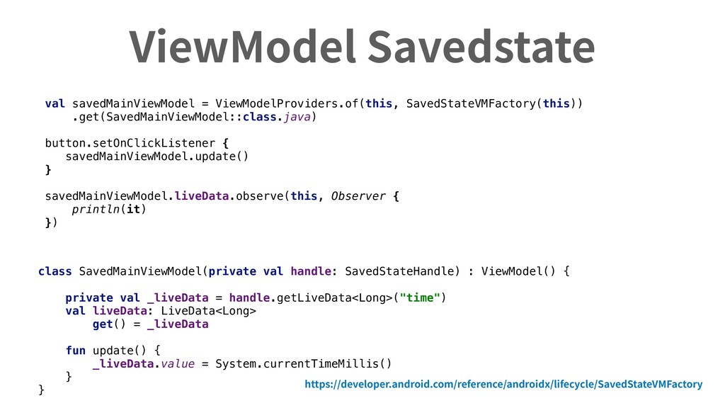 ViewModel Savedstate https://developer.android....