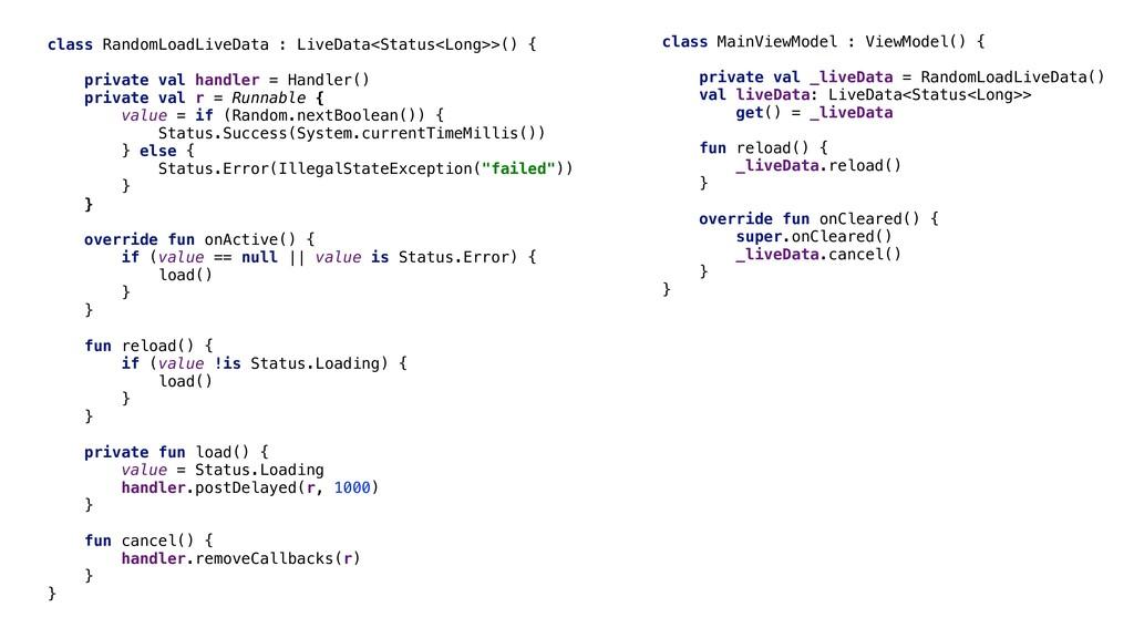 class RandomLoadLiveData : LiveData<Status<Long...