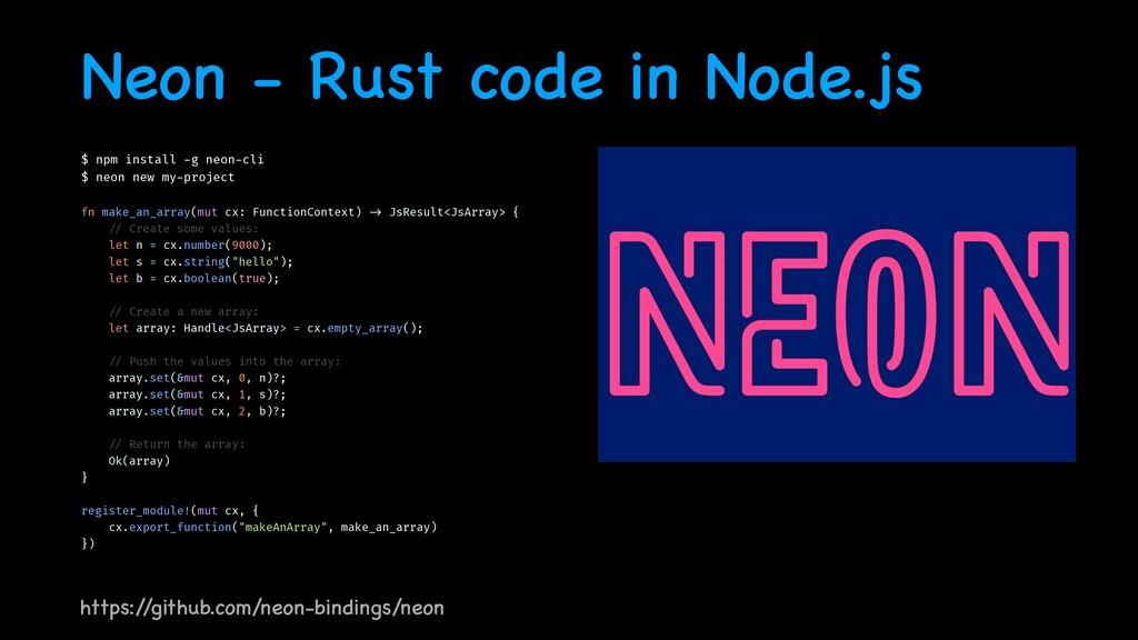 Neon - Rust code in Node.js $ npm install - g n...