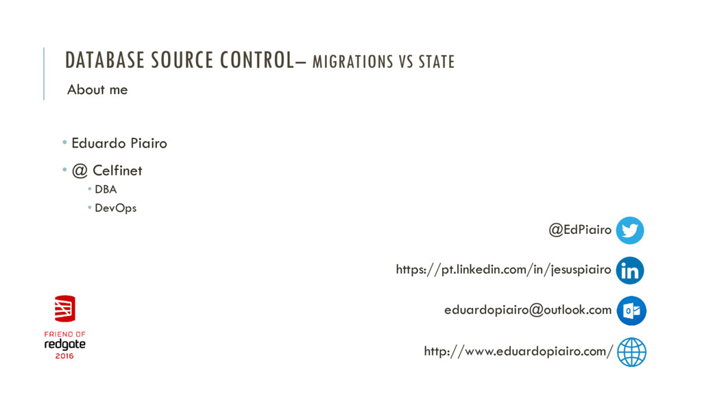 DATABASE SOURCE CONTROL– MIGRATIONS VS STATE • ...