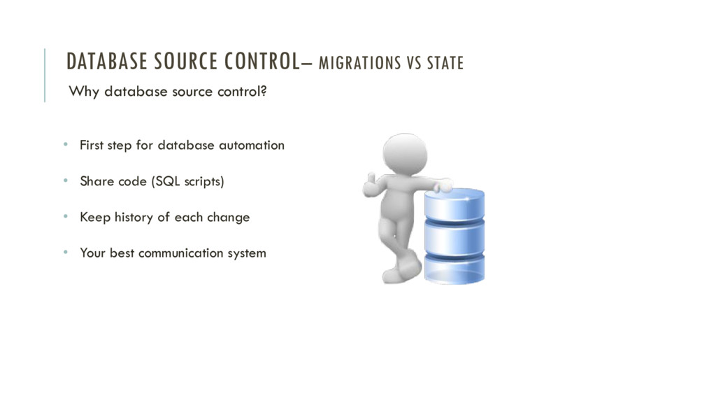 DATABASE SOURCE CONTROL– MIGRATIONS VS STATE Wh...