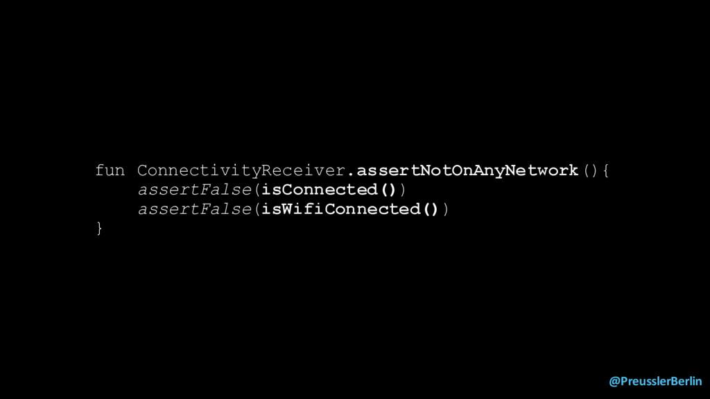 @PreusslerBerlin fun ConnectivityReceiver.asser...