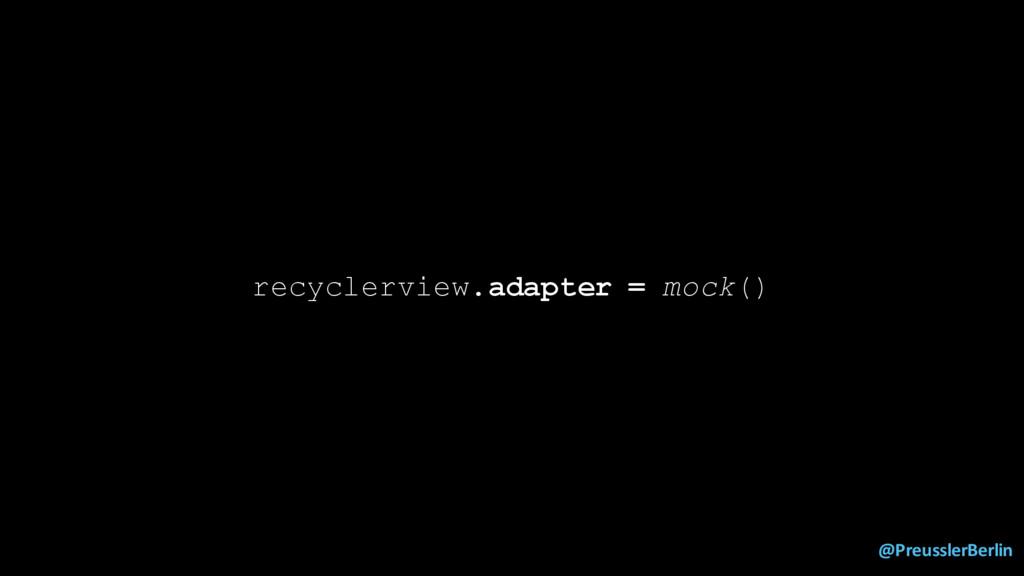 @PreusslerBerlin recyclerview.adapter = mock()