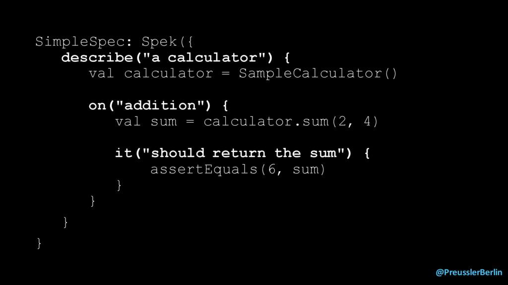"""@PreusslerBerlin SimpleSpec: Spek({ describe(""""a..."""
