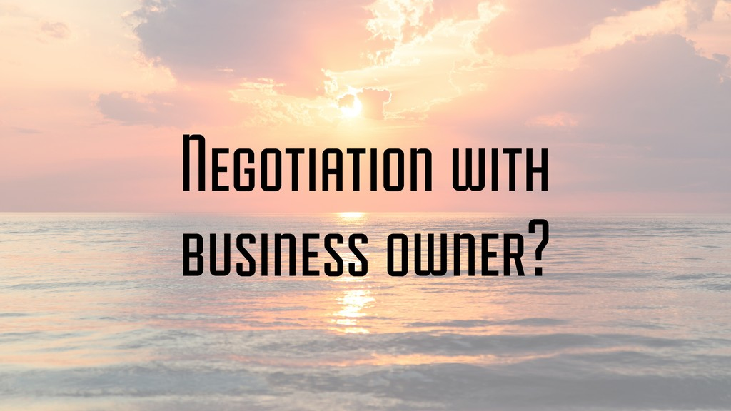 Negotiation with business owner?