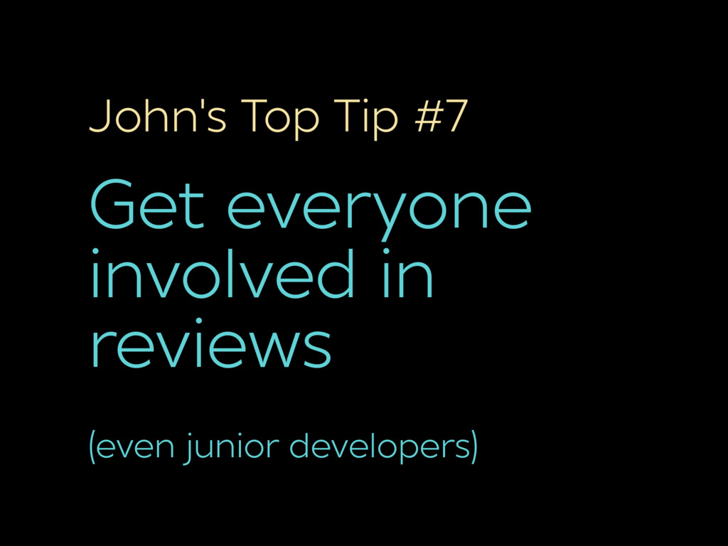 John's Top Tip #7 Get everyone involved in revi...