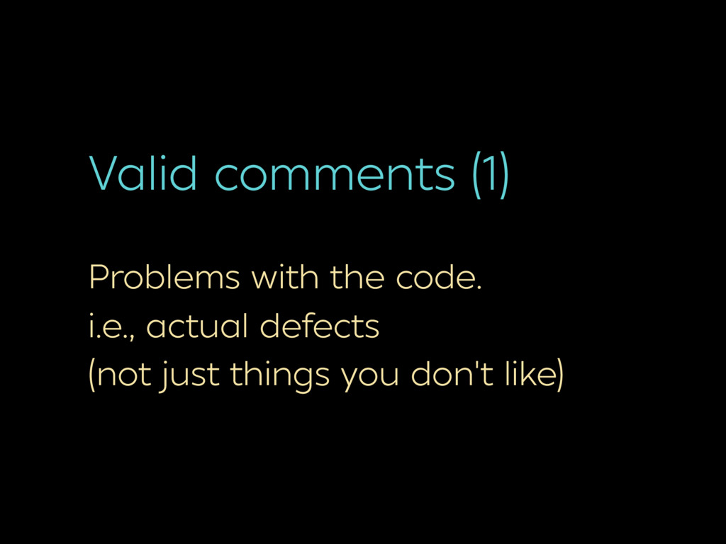 Valid comments (1) Problems with the code. i.e....