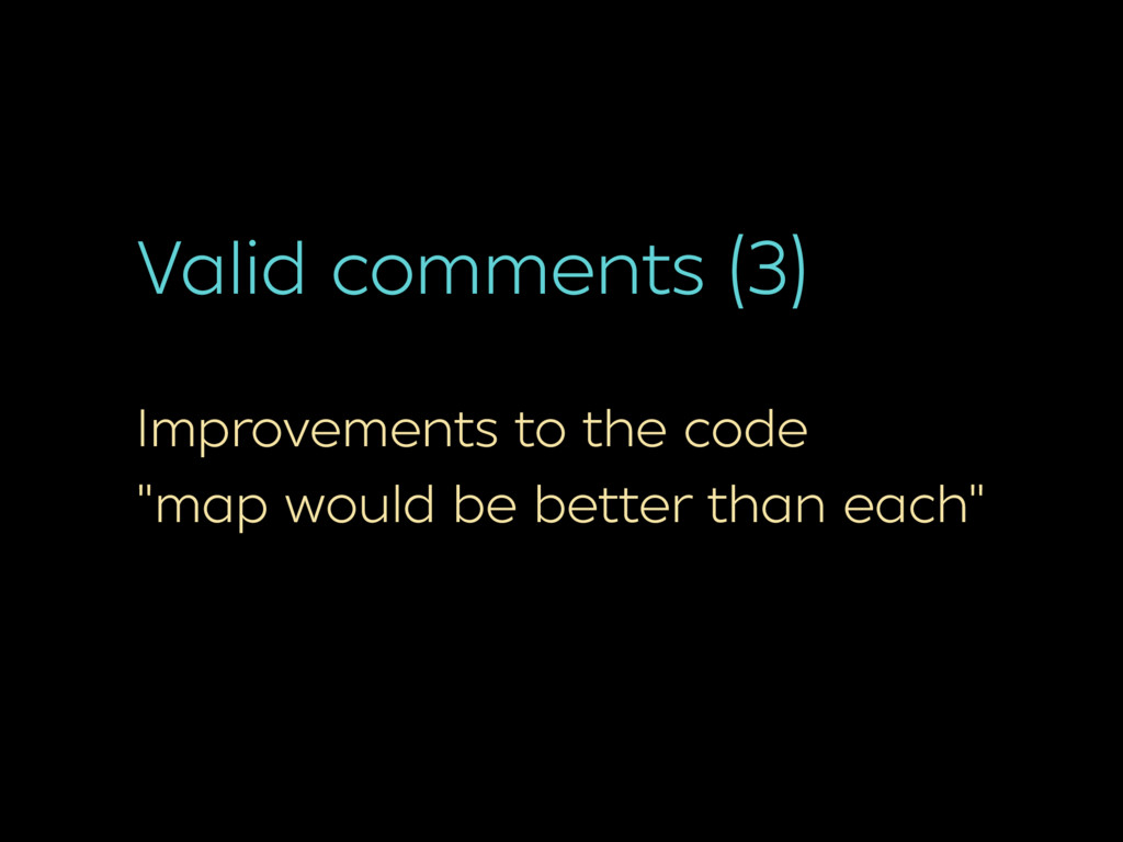 """Valid comments (3) Improvements to the code """"ma..."""