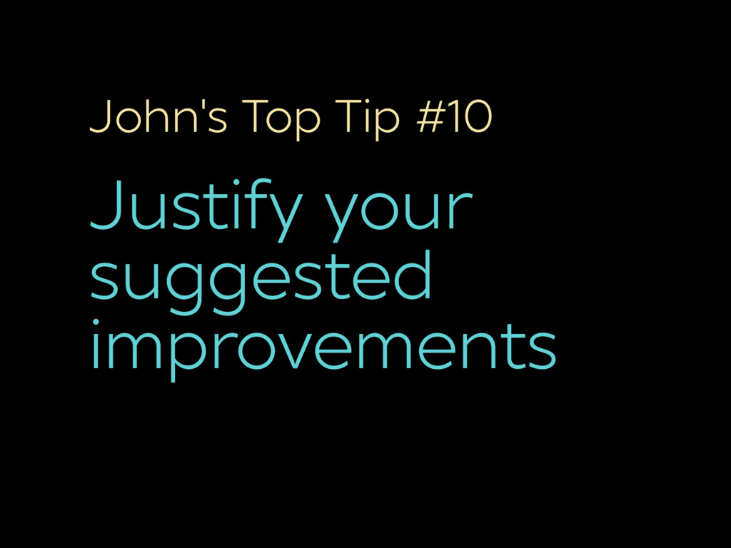 John's Top Tip #10 Justify your suggested impro...