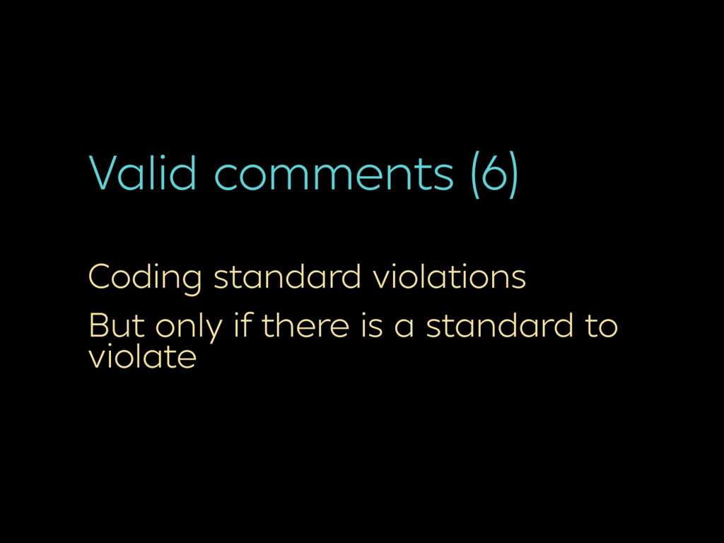 Valid comments (6) Coding standard violations B...
