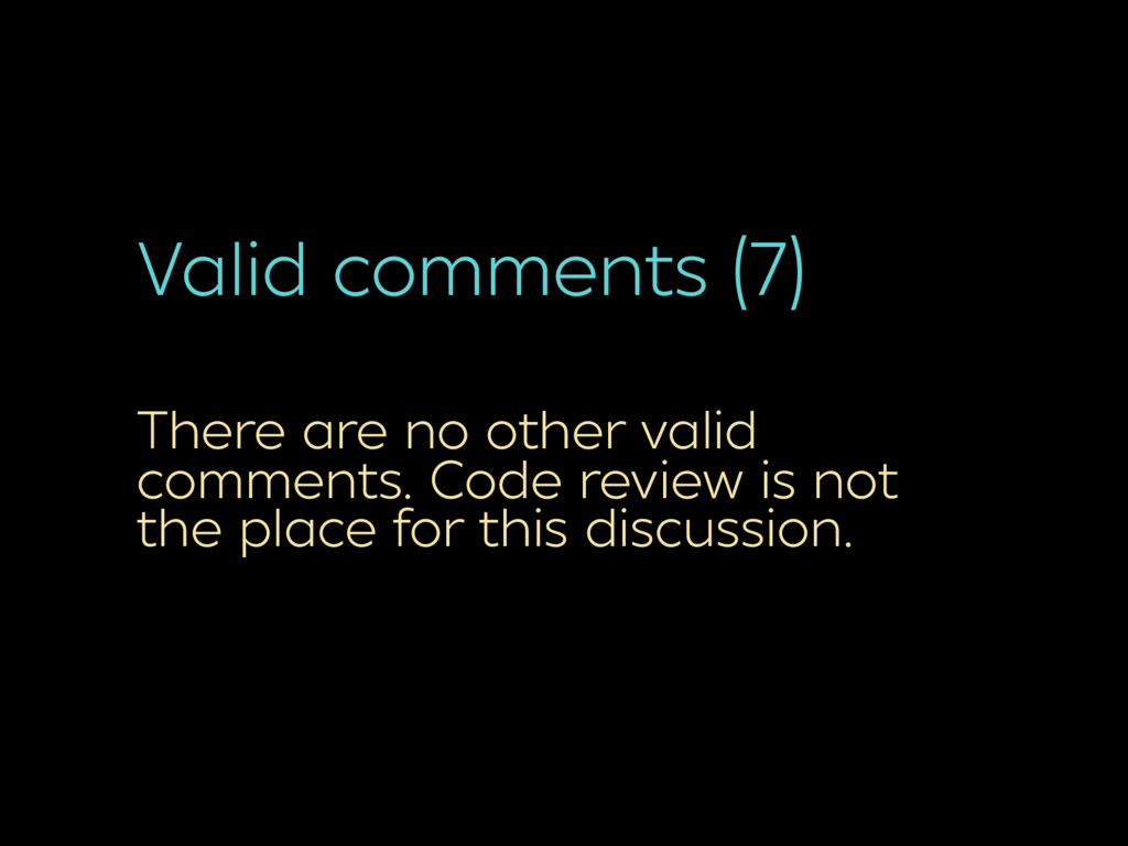 Valid comments (7) There are no other valid com...