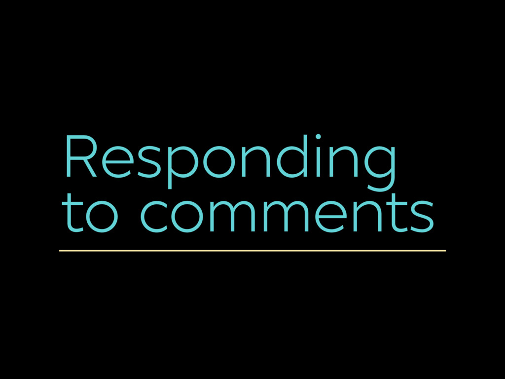Responding to comments