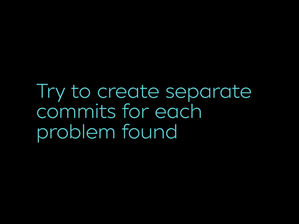 Try to create separate commits for each problem...