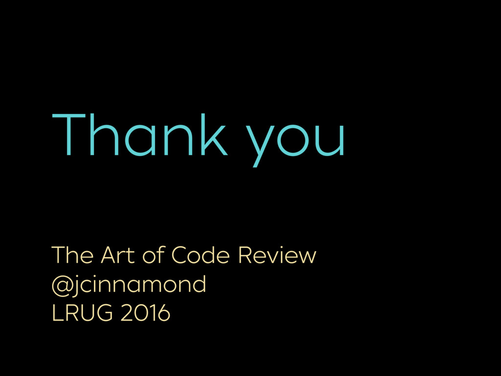 Thank you The Art of Code Review @jcinnamond LR...
