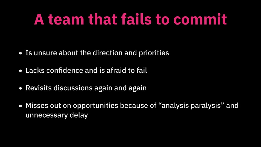 A team that fails to commit • Is unsure about t...