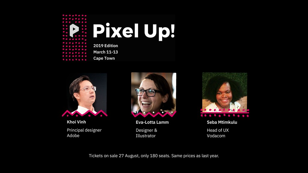 Pixel Up! 2019 Edition March 11-13 Cape Town Kh...
