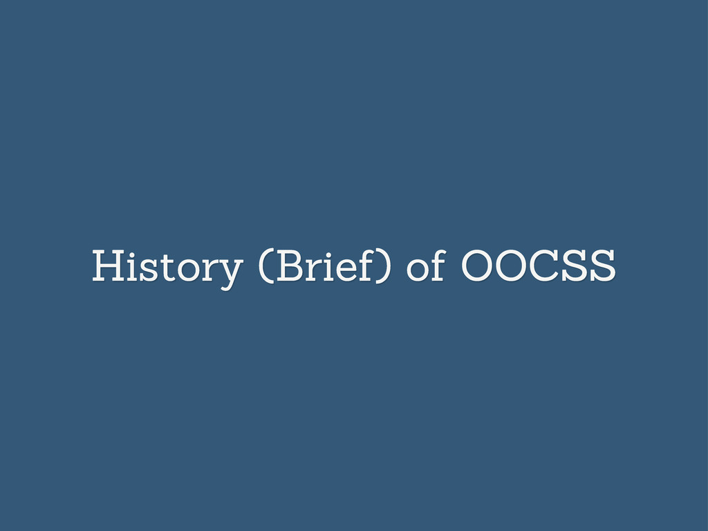 History (Brief) of OOCSS