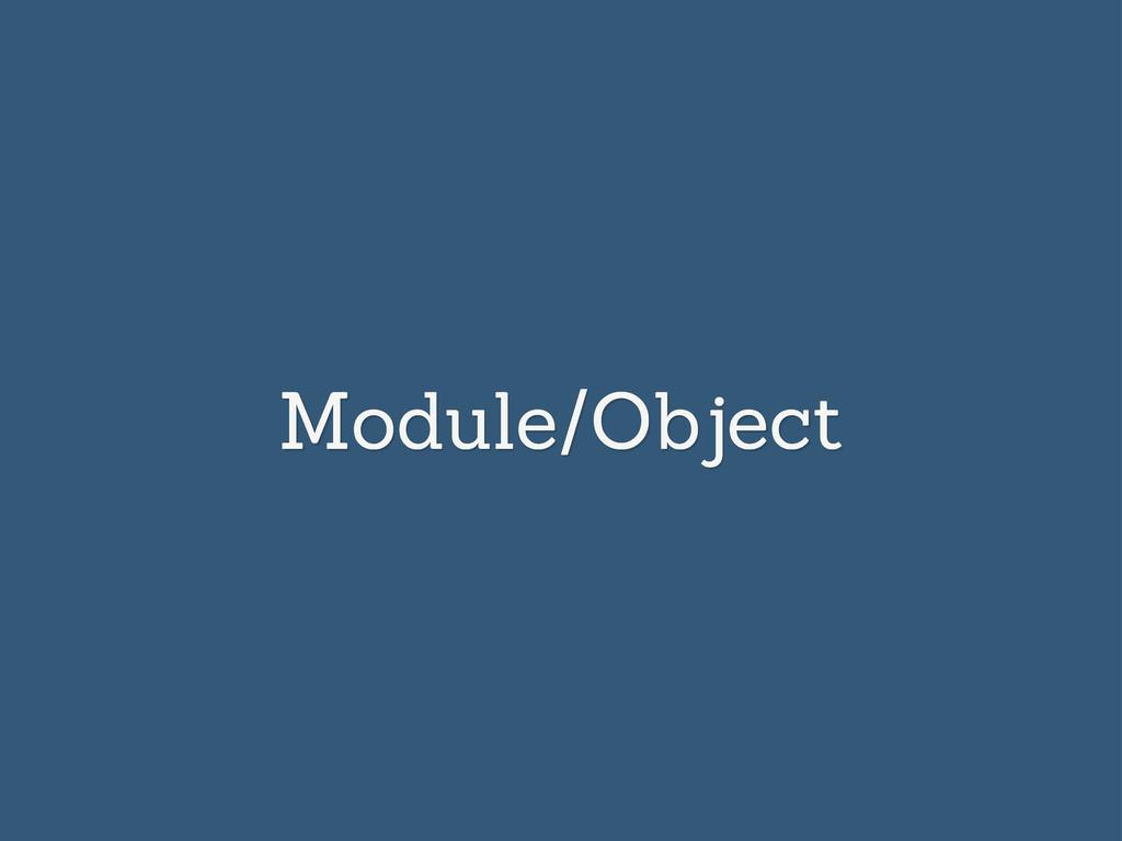 Module/Object