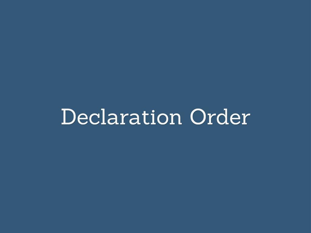 Declaration Order