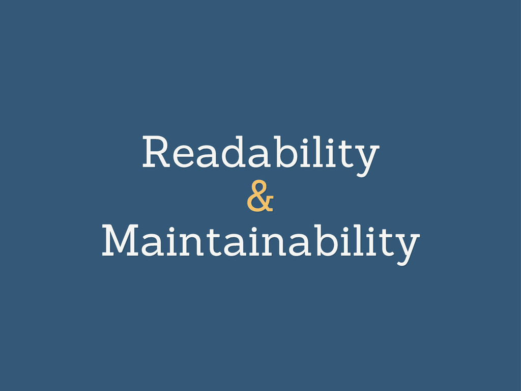 Readability & Maintainability