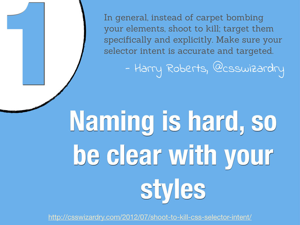 1 Naming is hard, so be clear with your styles ...