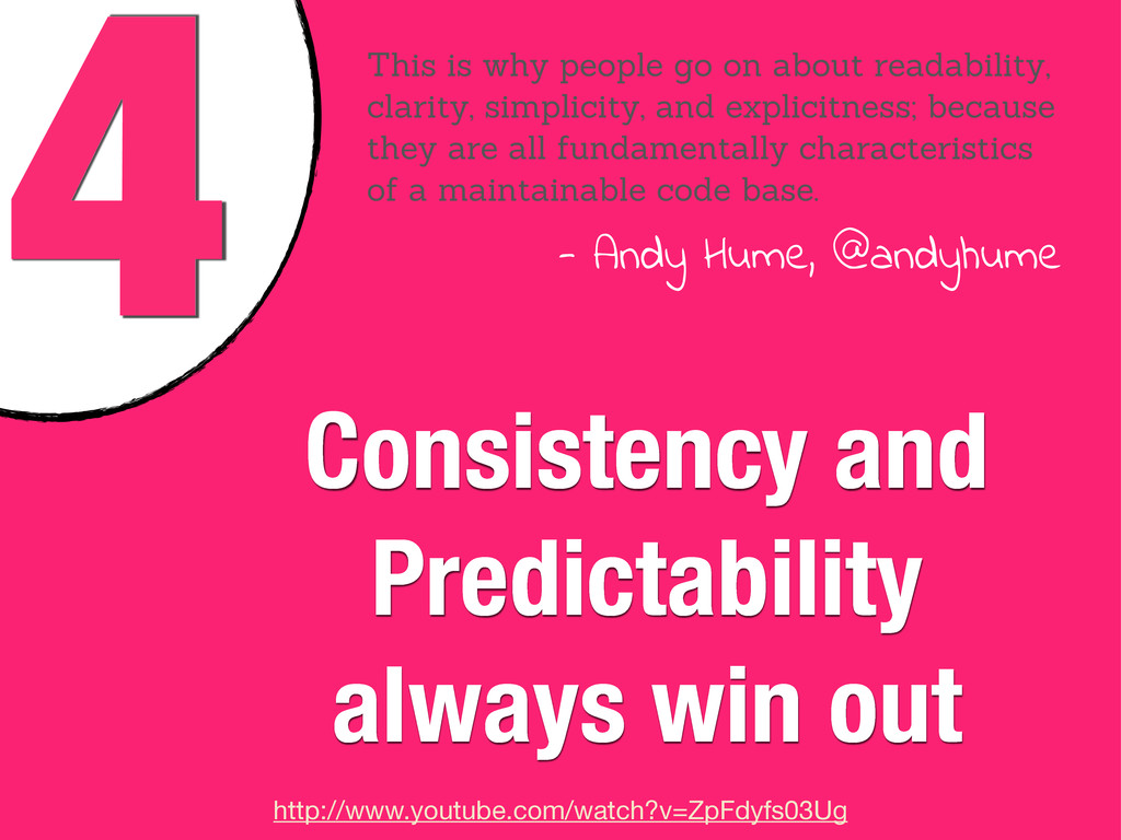 4 Consistency and Predictability always win out...