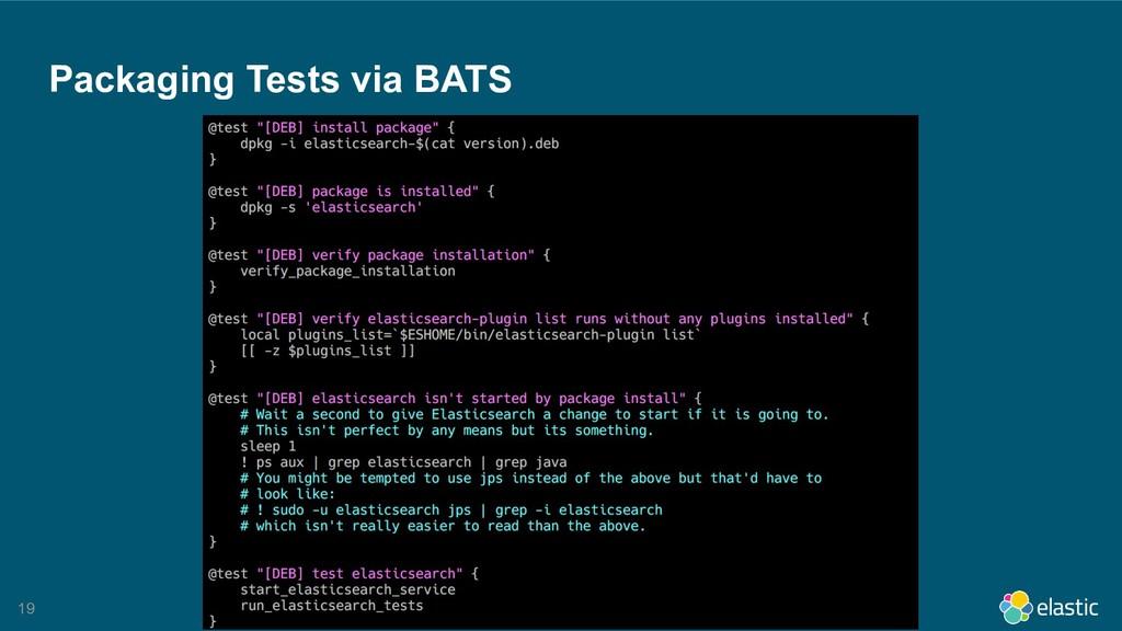 !19 Packaging Tests via BATS