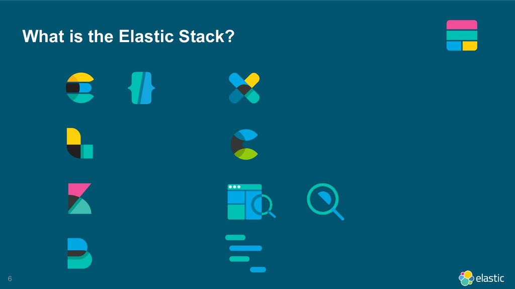 !6 What is the Elastic Stack?