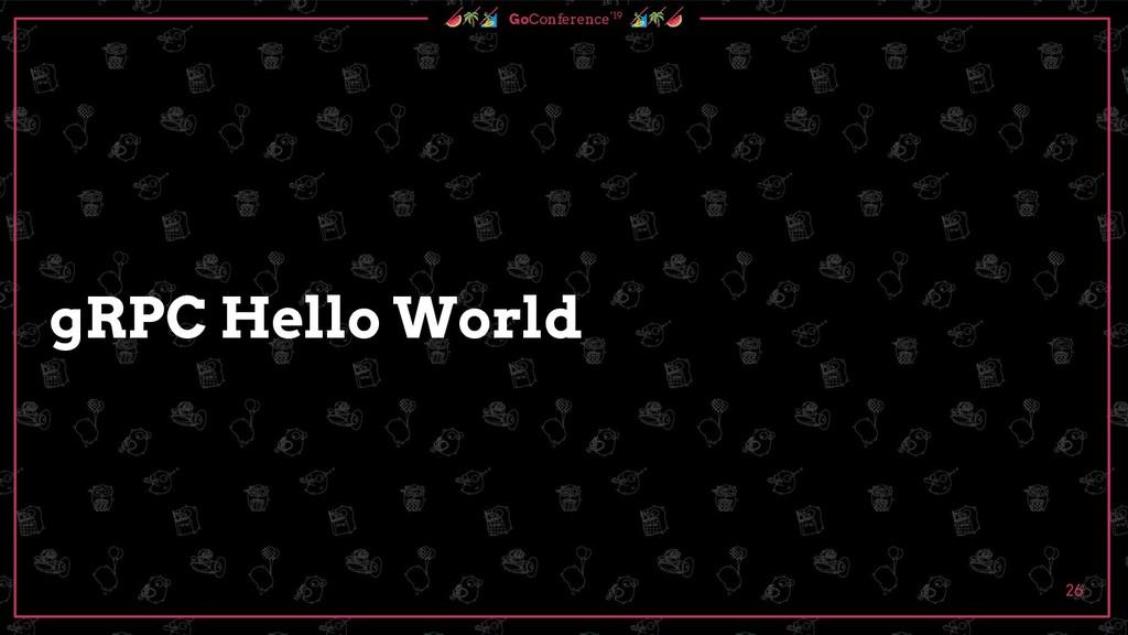 GoConference'19  gRPC Hello World 26