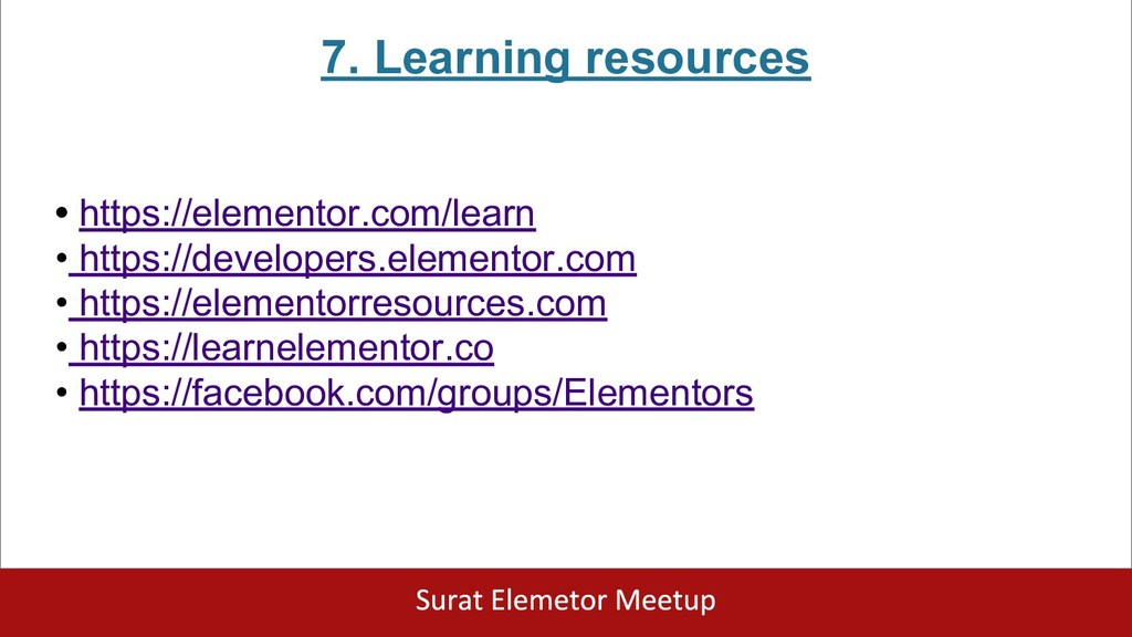 7. Learning resources • https://elementor.com/l...