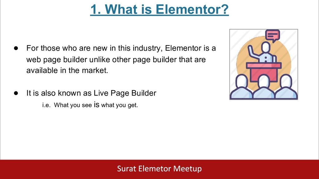1. What is Elementor? ● For those who are new i...
