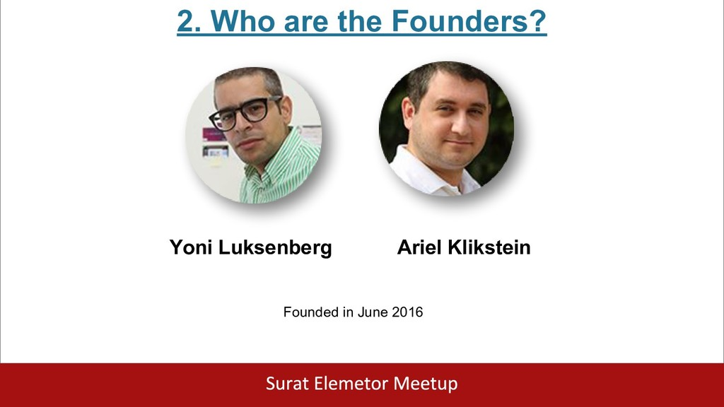2. Who are the Founders? Yoni Luksenberg Ariel ...