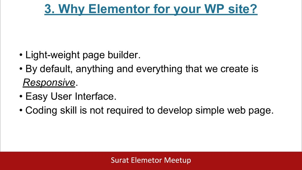 3. Why Elementor for your WP site? • Light-weig...