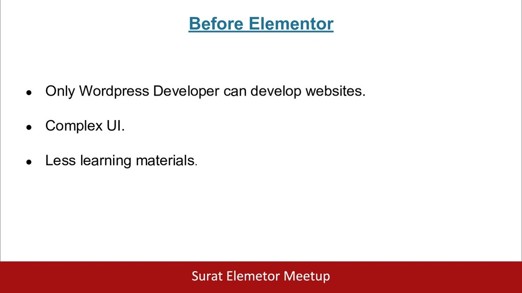 Before Elementor ● Only Wordpress Developer can...
