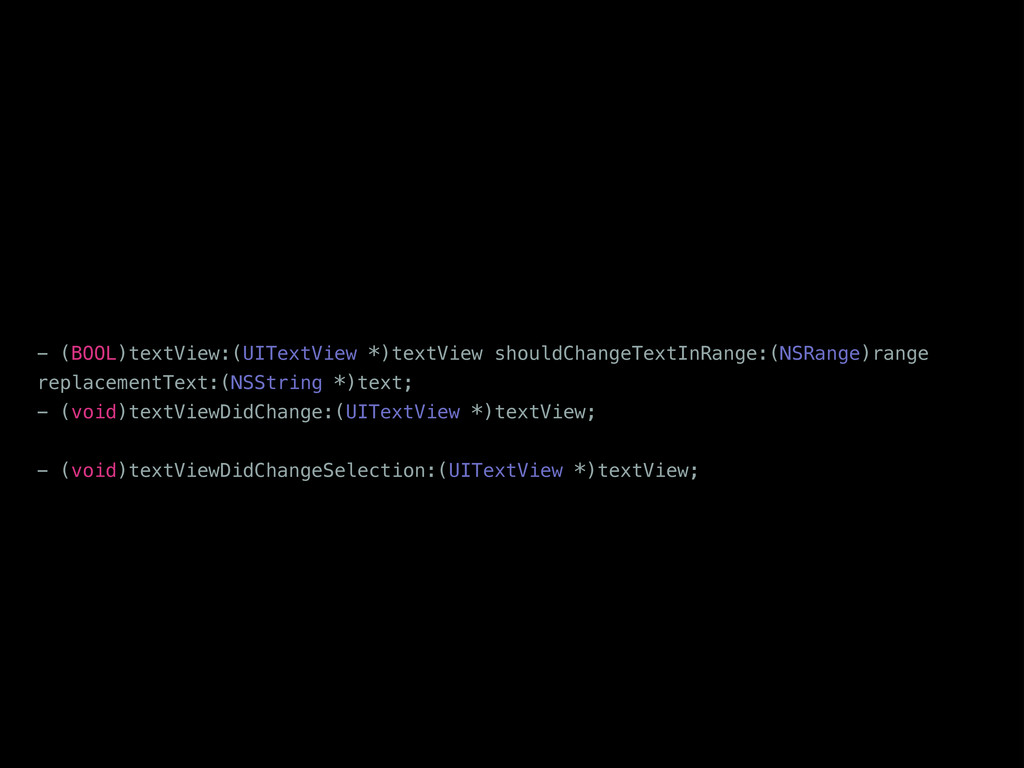 @protocol UITextViewDelegate <NSObject, UIScrol...