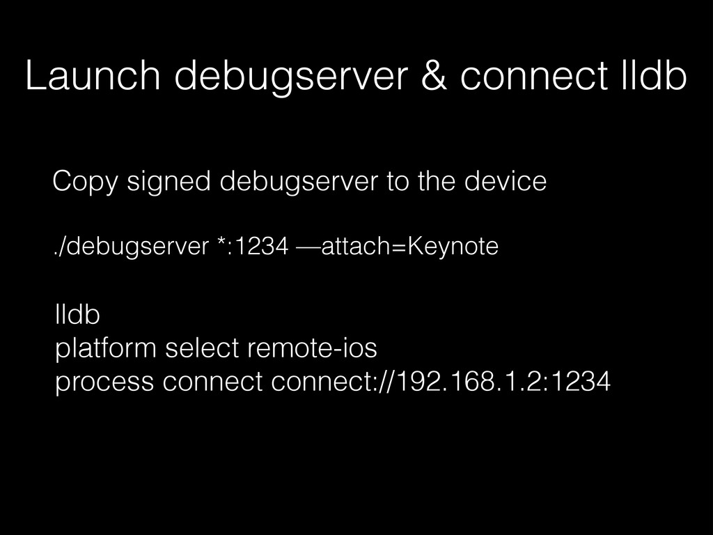 Copy signed debugserver to the device ! ./debug...