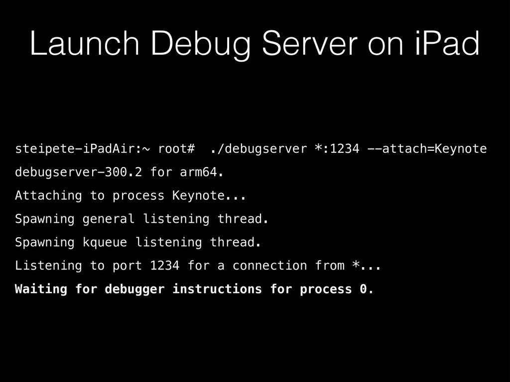 steipete-iPadAir:~ root# ./debugserver *:1234 -...