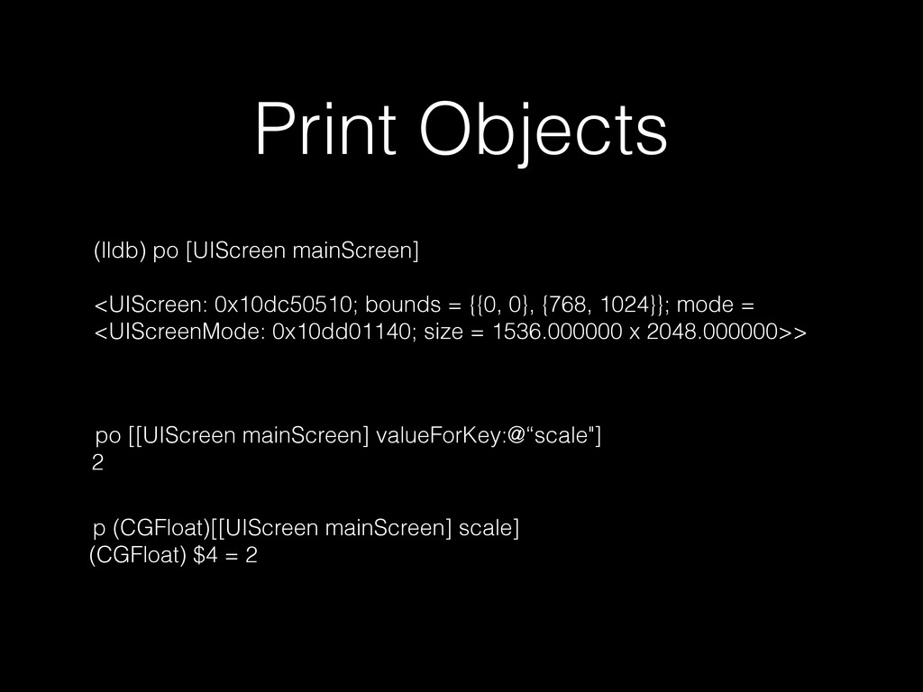 Print Objects (lldb) po [UIScreen mainScreen] !...