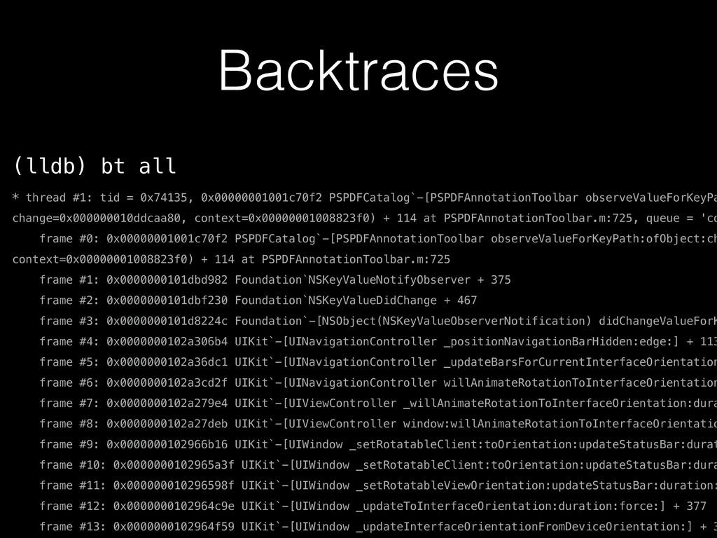 Backtraces (lldb) bt all * thread #1: tid = 0x7...