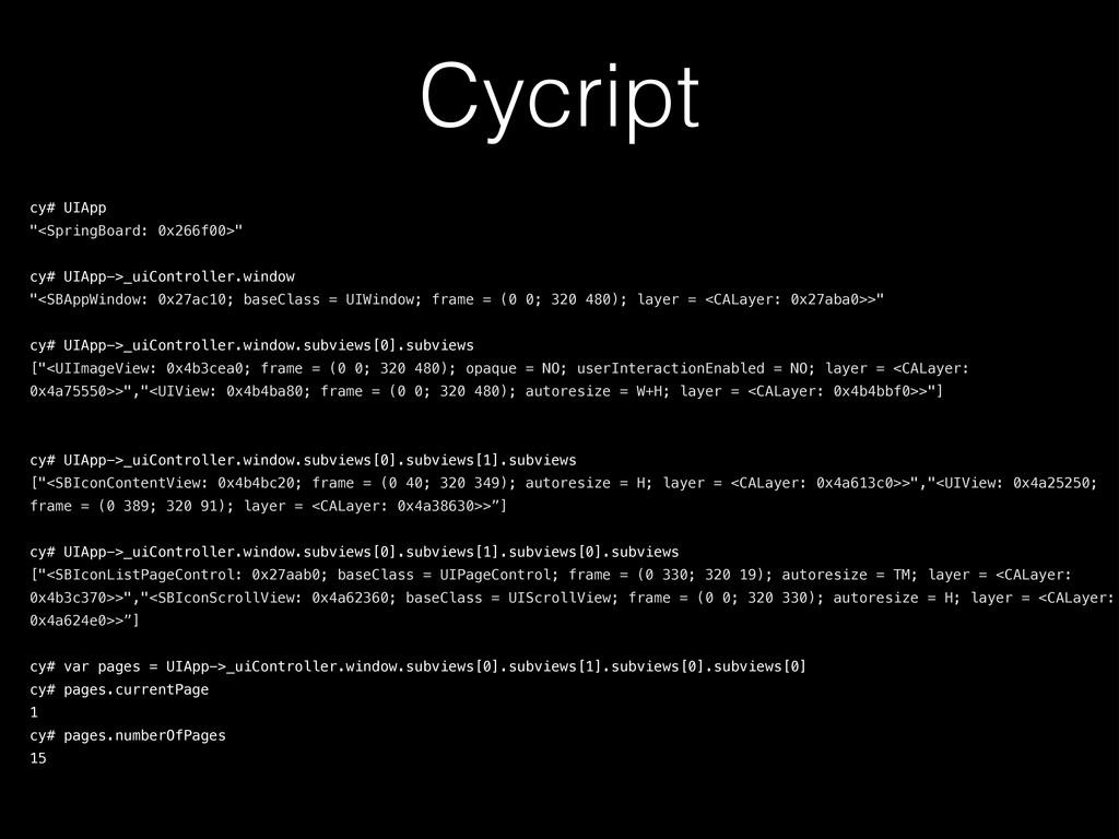 """Cycript cy# UIApp """"<SpringBoard: 0x266f00>"""" ! c..."""