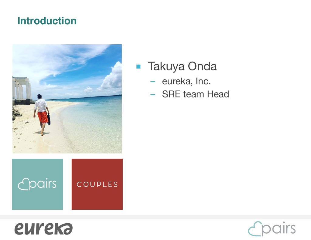 Introduction ■ Takuya Onda  – eureka, Inc.  – S...