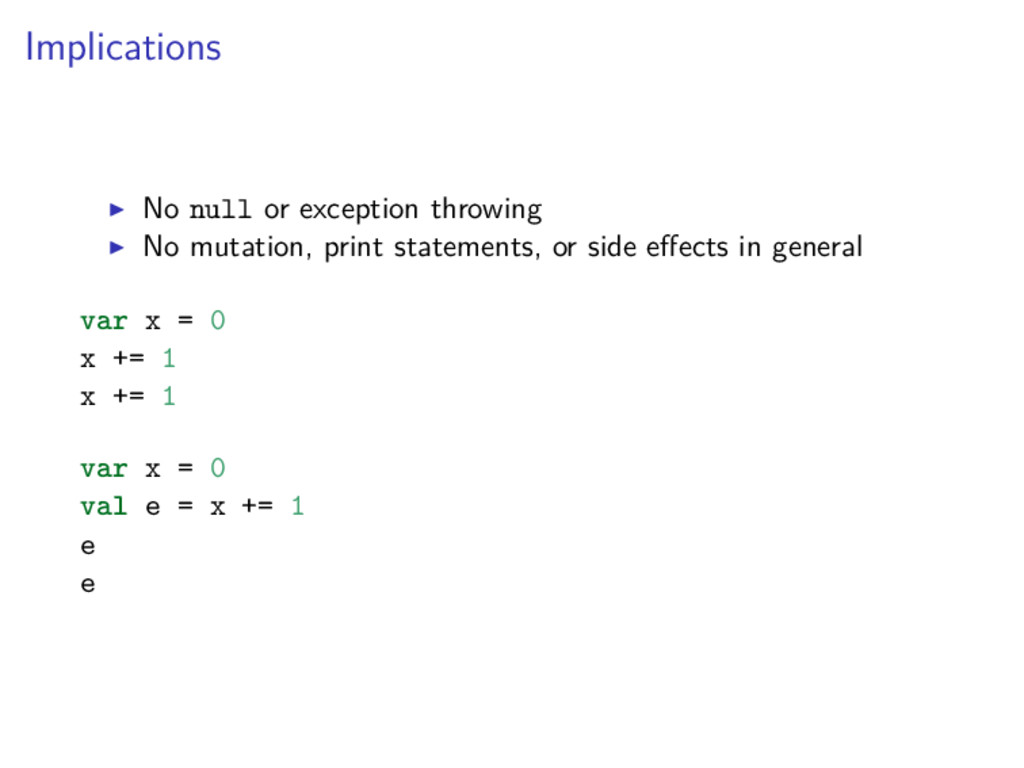 Implications No null or exception throwing No m...