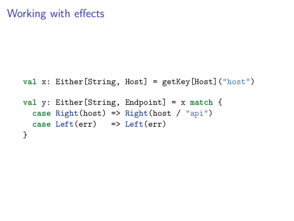 Working with effects val x: Either[String, Host]...