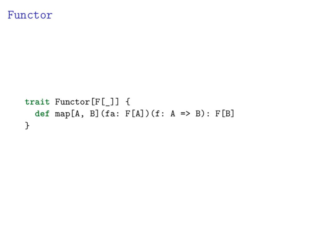 Functor trait Functor[F[_]] { def map[A, B](fa:...